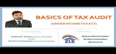 Tax Audit under Income Tax - Webinar by CA Vedant