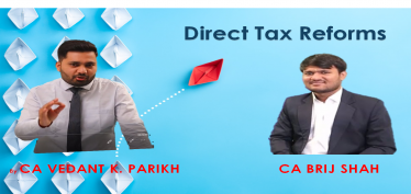 Direct Tax Reforms or Changes in Direct Taxes Amid
